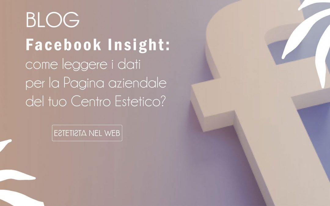 Facebook Insight: come leggere i dati per la Pagina aziendale del tuo Centro Estetico?