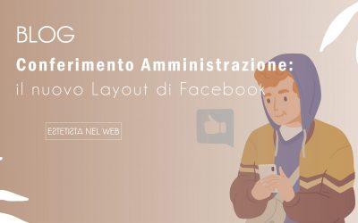 Conferimento Amministrazione: il nuovo Layout di Facebook